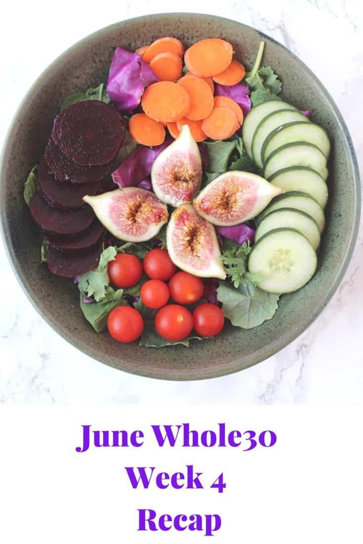 June Whole30 Week 4 Recap