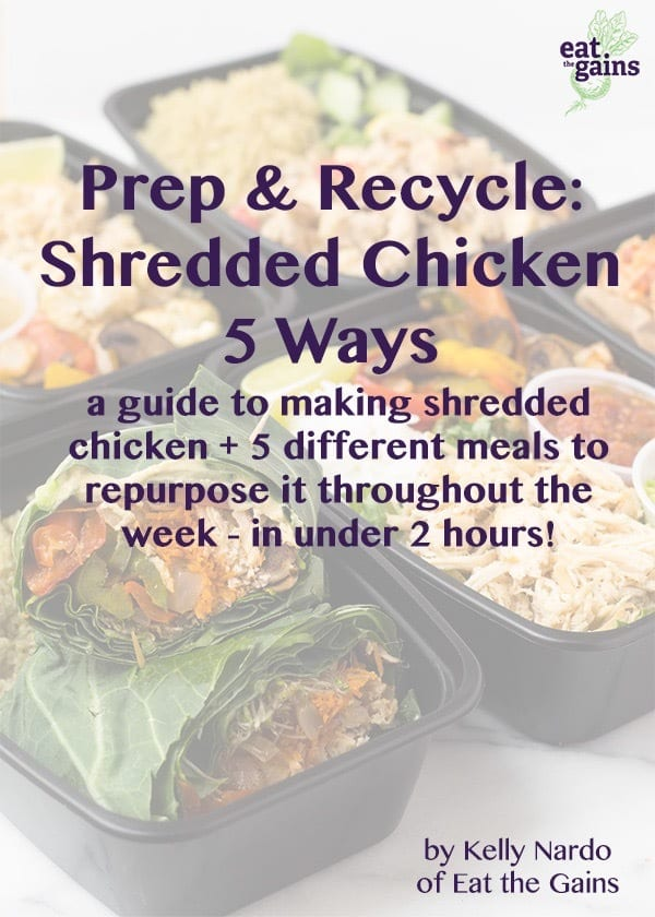Prep & Recycle - Shredded Chicken 5 Ways - a guide to making shredded chicken + 5 different ways to repurpose it throughout the week in under 2 hours!